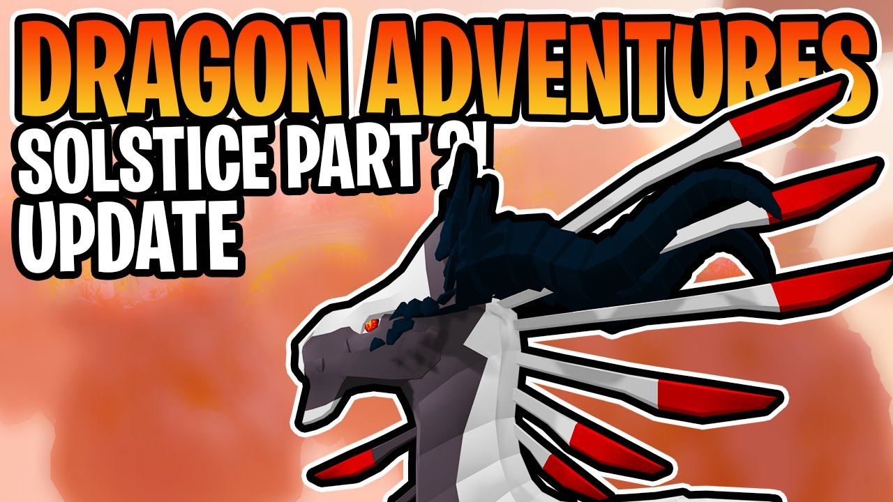 Solstice Part 2 Is Coming Roblox Dragon Adventures Youtube