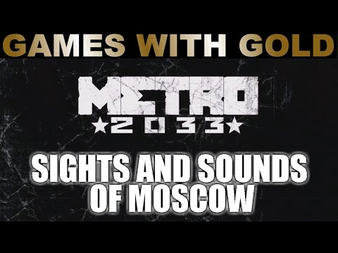 Metro 2033: Sights and Sounds of Post-Apocalyptic Moscow - Games with Gold - August 2015
