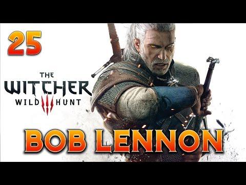The Witcher 3 : Bob Lennon - Ep.25 : LE DRAGON FARCEUR