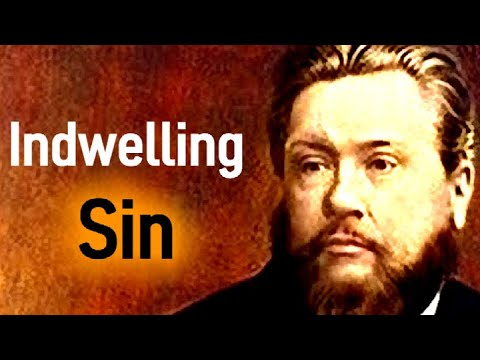 Charles Spurgeon Sermon - Indwelling Sin