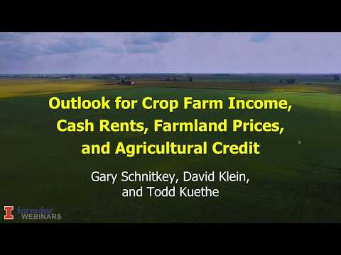 Outlook for Crop Farm Income, Cash Rents, Farmland Prices, and Agricultural Credit