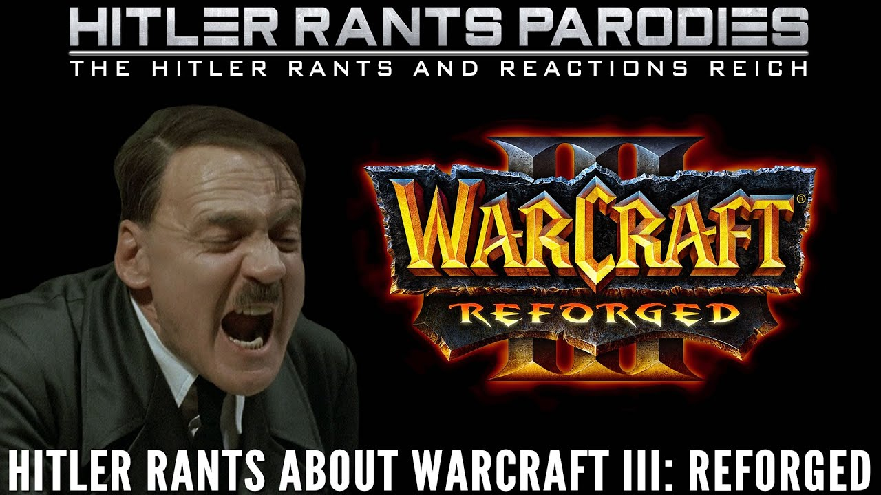 Hitler rants about Warcraft III: Reforged