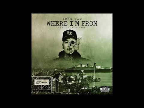 WHERE I'M FROM - Yung Jae Feat. $tupid Young (Official Audio)