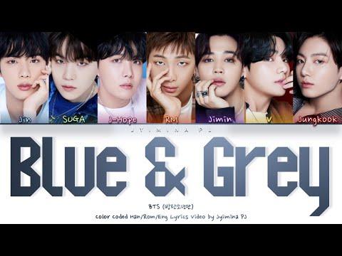 BTS (방탄소년단) - 'Blue & Grey' Lyrics (Color Coded_Han_Rom_Eng)