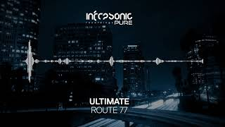 Gambar cover Ultimate - Route 77 [Infrasonic Pure] OUT NOW!