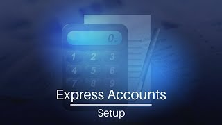 Express Accounts Accounting Software | Setup