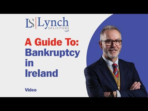 A Guide to Bankruptcy in Ireland from Lynch Solicitors