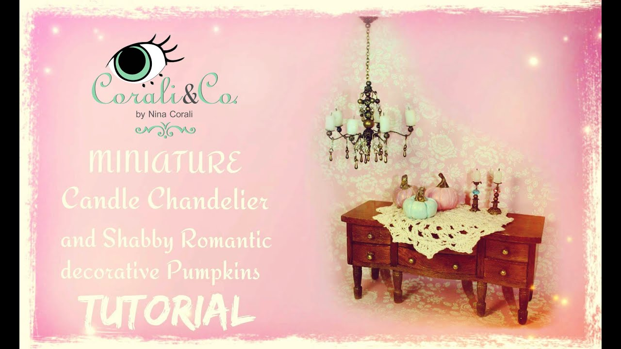 Tutorial shabby romantic miniature chandelier and pumpkins for tutorial shabby romantic miniature chandelier and pumpkins for dollhouse subtitulado espaol youtube arubaitofo Image collections