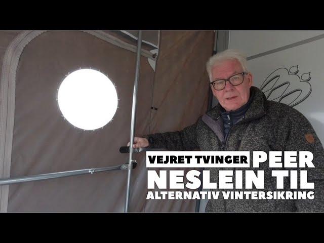Ekstra film: Vejret tvinger Peer Neslein til alternativ vintersikring af forteltet