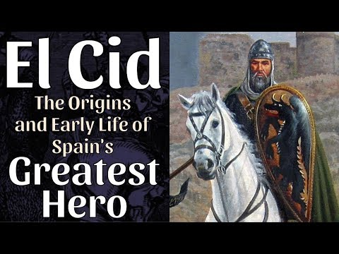 El Cid: Origins and Early Life of Spain's Greatest Hero
