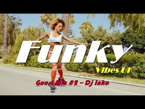 Funky Vibes London Guest Mix #2 - Dj Inko (Funky House & Disco Mix 2018)