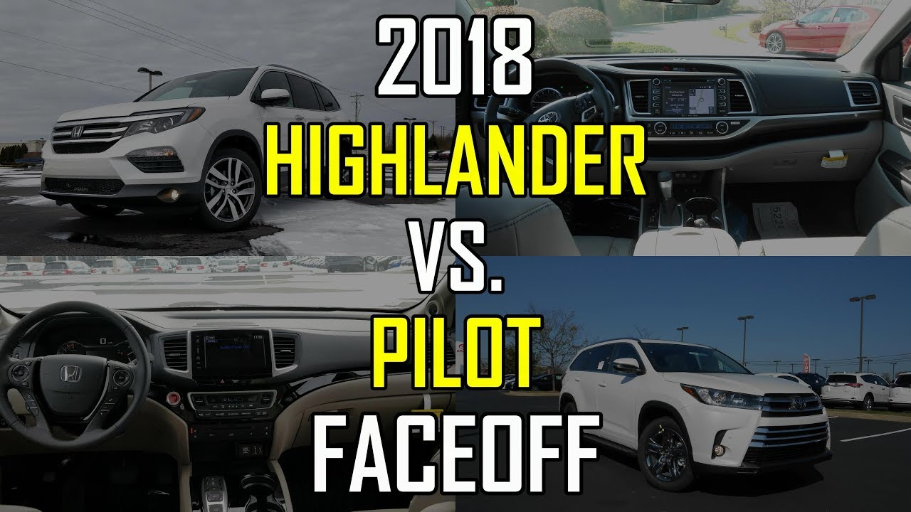 Toyota Highlander Vs Honda Pilot >> 2018 Honda Pilot Elite Vs 2018 Toyota Highlander Limited Platinum