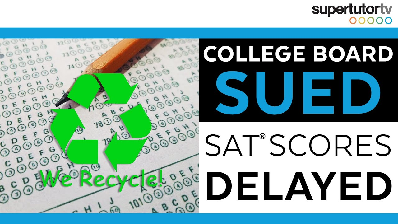 College Board Sued  Some SAT Scores Delayed
