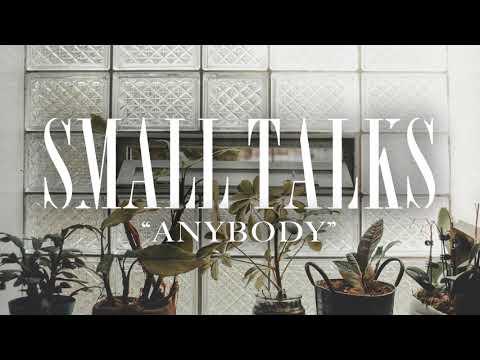 Small Talks - Anybody Mp3