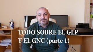 Todo sobre el GLP (autogás) y el GNC (Gas Natural): Parte 1