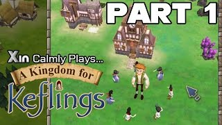 Xin Calmly Plays: A Kingdom For Keflings (PC): Part 1: The Birth Of A Kingdom