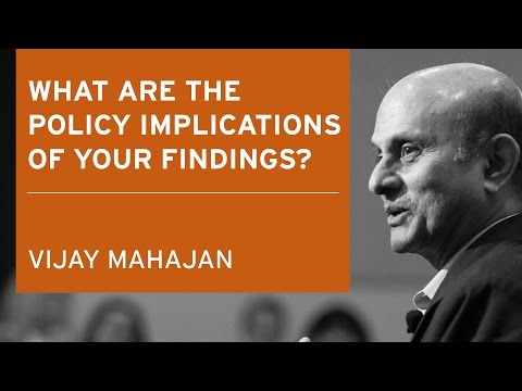 Vijay Mahajan: What Are The Policy Implications Of Your Findings?