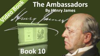 Book 10 - The Ambassadors Audiobook by Henry James (Chs 01-03)(, 2011-12-03T02:35:21.000Z)