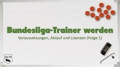 Bundesliga-Trainer werden | Voraussetzungen, Ablauf und Lizenzen (Folge 1)