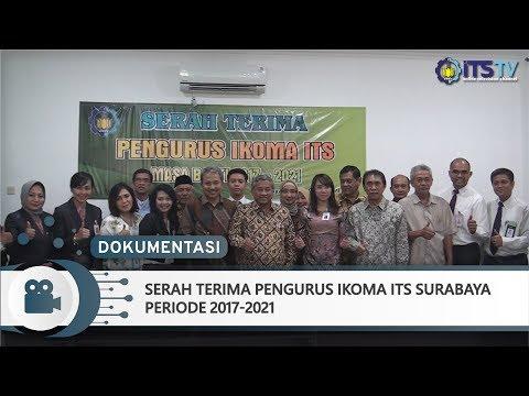 Dokumentasi Serah Terima Pengurus IKOMA ITS Periode 2017-2021