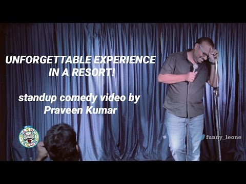 Unforgettable experience in a Resort - Standup comedy by Praveen Kumar