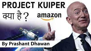 Amazon's Project Kuiper - Amazon to provide broadband internet to the whole world with Satellites