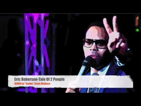 Eric Roberson Tale Of 2 REMIX by
