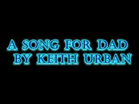 A Song For Dad by Keith Urban [Lyric Video]