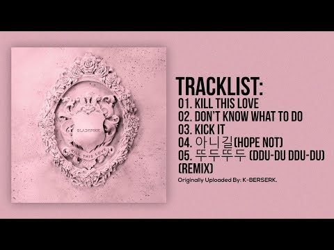 [Full Album] BLACKPINK - KILL THIS LOVE