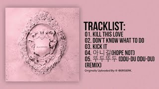 Baixar [Full Album] BLACKPINK - KILL THIS LOVE
