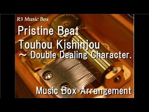 Pristine Beat/Touhou Kishinjou ~ Double Dealing Character. [Music Box]