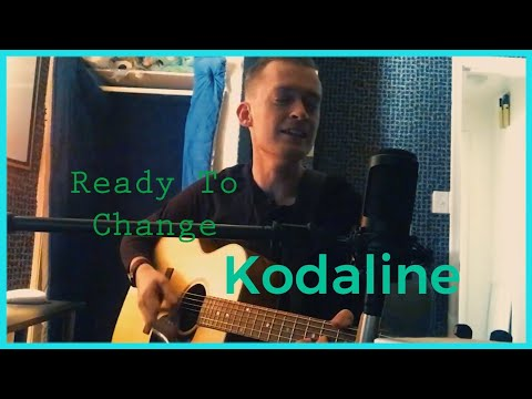 Ready to Change by Kodaline (The...
