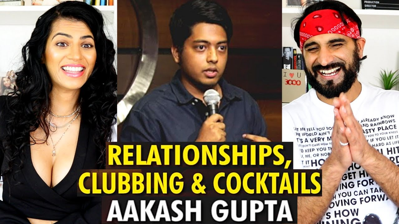 RELATIONSHIPS, CLUBBING & COCKTAILS   Aakash Gupta - Stand-Up Comedy REACTION!!
