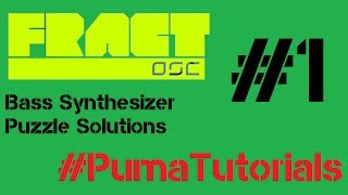Fract OSC - Bass Synthesizer Puzzle Solutions - Part 1 #PumaTutorials