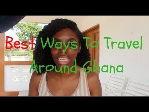 Methods of Travelling in Ghana