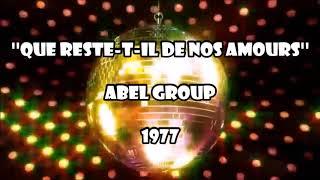 Abel Group - Que Reste t il De Nos Amours 1977 Disco Version