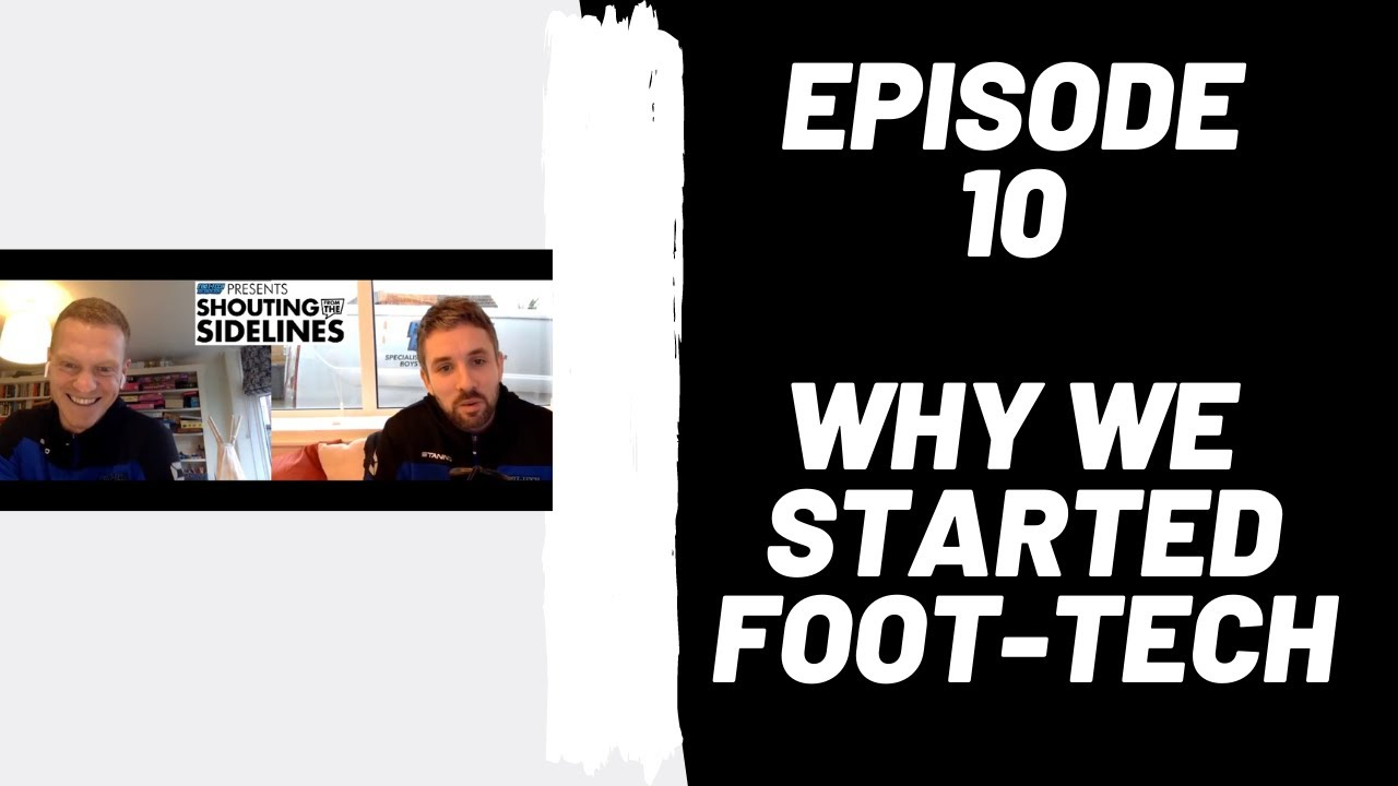 Podcast Ep 10: Why We Started Foot-Tech