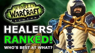 Legion Healers Ranked Most Fun Best Numbers Most Surprising Whos Best At What