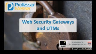 web security gateways and utms comptia security sy0 401 1 1