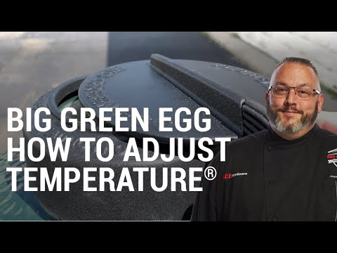 Big Green Egg How to Adjust Temperature - Ace Hardware