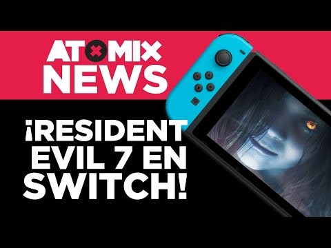 ¡Resident Evil 7 en Switch! – #AtomixNews [21/05/18]
