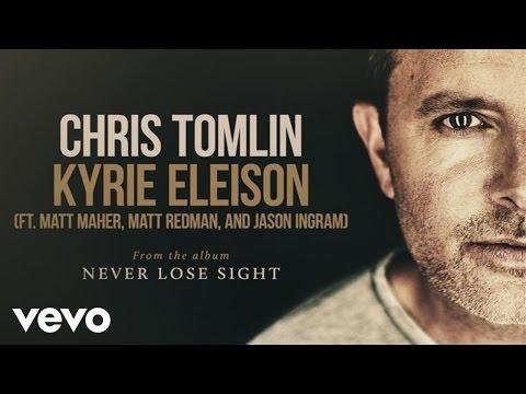 Chris Tomlin  Kyrie Eleis Audio ft Matt Maher, Matt Redman, Jas Ingram