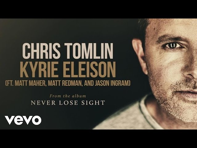 Chris Tomlin - Kyrie Eleison (Audio) ft. Matt Maher, Matt Redman, Jason Ingram