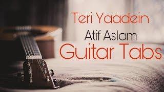 Teri yaadein guitar tab by Atif aslam
