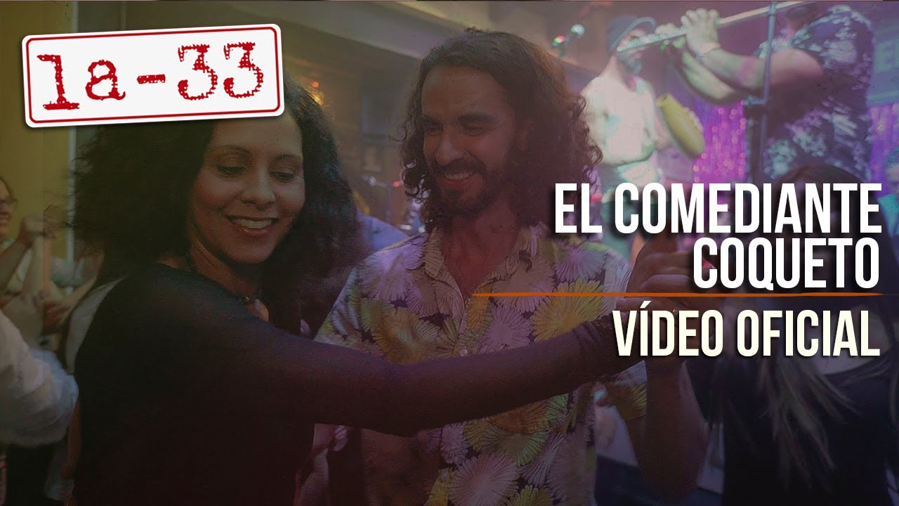 La-33 - El Comediante Coqueto - Video Oficial
