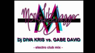Moves Like Jagger - Electro House Clubmix - by Dj Diva Kris vs. Gabe David