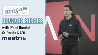 Founder Stories: Paul Boudet, Co-FOunder & CEO, Meetric