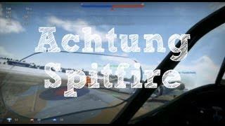 WarThunder: Achtung Spitfire