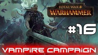 Total War Warhammer - Chaos Corruption! #16 (Vampire Campaign)