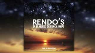 Rendo's: En El Mundo De Nunca Jamás [PROD: YOUNGBEATZ]